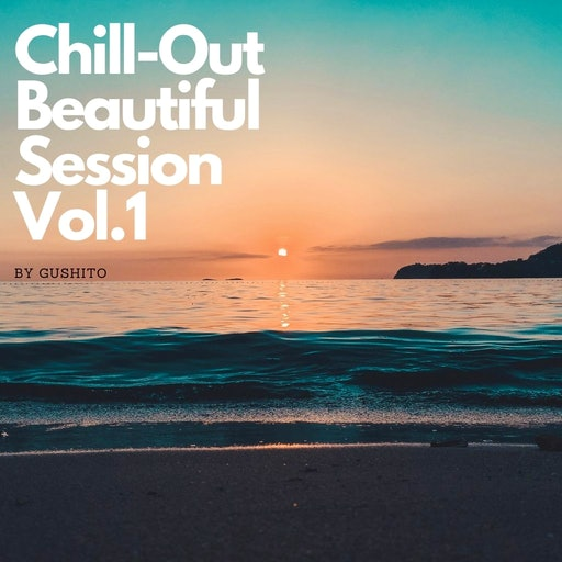 Chill-Out Beautiful Session Vol.1