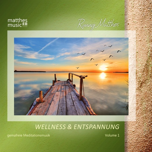 Wellness & Entspannung, Vol. 1 - Gemafreie Entspannungsmusik
