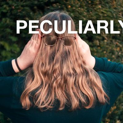 peculiarly