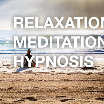 relaxation / meditation / hypnosis