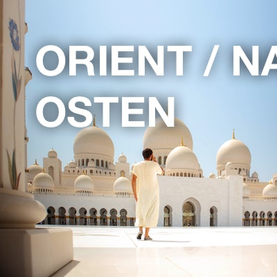 Orient / Naher Osten