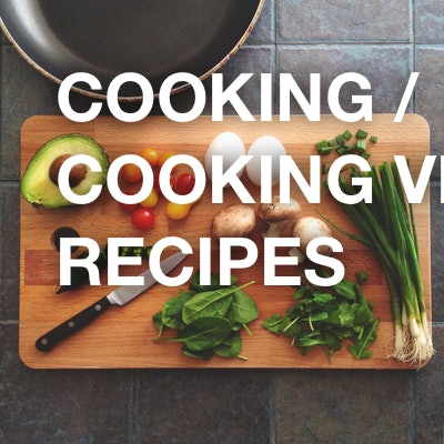 cooking / cooking videos / recipes