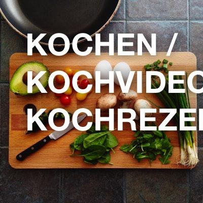 Kochen / Kochvideos / Kochrezepte